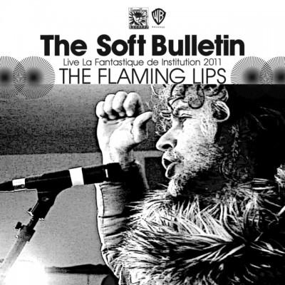 Flaming Lips, The - The Soft Bulletin Live La Fantastique De Institution