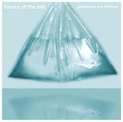 Future of the Left - Polymers are Forever