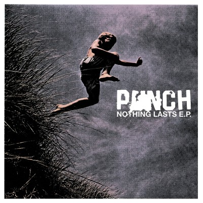 Punch - Nothing Lasts EP