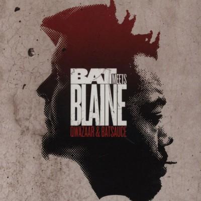 Qwazaar & Batsauce - Bat Meets Blaine