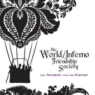 World Inferno Friendship Society, The - The Anarchy and the Ecstasy